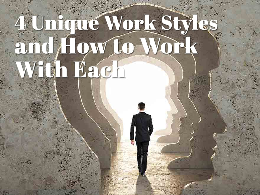 The 4 Unique Work Styles and How to Work With Each